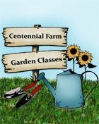 Centennial Farm Garden Classes