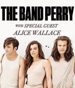 The Band Perry / Alice Wallace