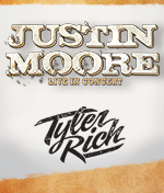 Justin Moore / Tyler Rich
