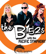 The B-52s with The Pacific Symphony
